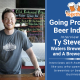 Going Pro in the Beer Industry: Ty Stevenson of Waters Brewer, A Brewer's Story, and Keglet