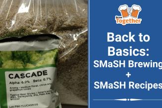 Back to Basics: SMaSH Brewing + Recipes