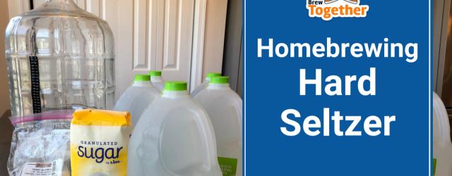 Homebrewing Hard Seltzer
