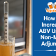 How to Increase ABV Using Non-Malt Adjuncts