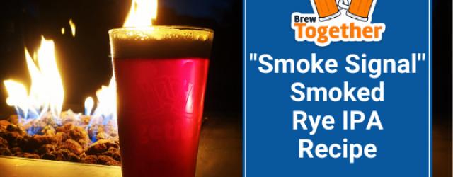 "The Ultimate Fall Beer: ""Smoke Signal"" Smoked Rye IPA Recipe"