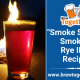 "The Ultimate Fall Beer: ""Smoke Signal"" Smoked Rye IPA Recipe"